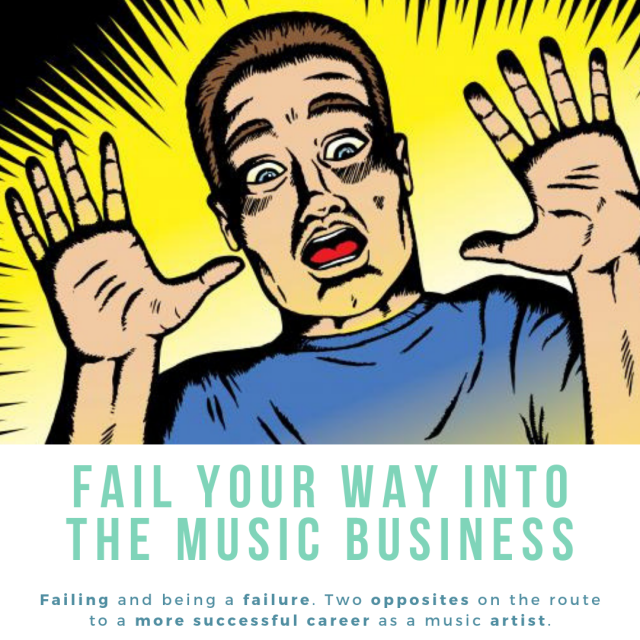Fail Your Way Into the Music Industry